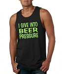 I Give Into Beer Pressure.  Men's Tank Top